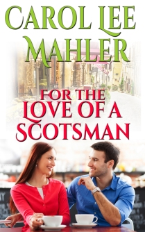 For the Love of a Scotsman By Carol Lee Mahler